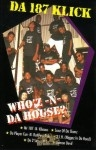Da 187 Klick - Who'z -N- Da House