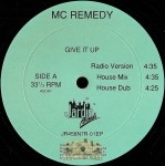 MC Remedy - Give It Up