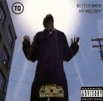 TQ - Better Days / My Melody