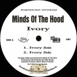 Minds Of The Hood - Ivory