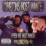 Comptons Most Wanted - When We Wuz Bangin' 1989-1999: The Hit