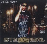 Young Skitz - Still Real