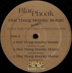 Blac Phoak - First Thang Monday Mornin' Remix