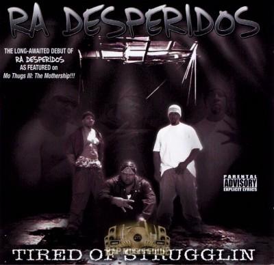 Ra Desperidos - Tired Of Strugglin