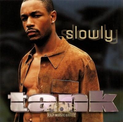 Tank - Slowly