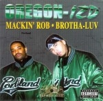 Mackin Rob & Brotha Luv - Oregon-izd