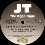 JT The Bigga Figga - Put Yo Mack Hand Down