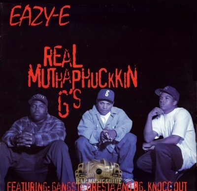 Eazy-E - Real Muthaphuckkin G's