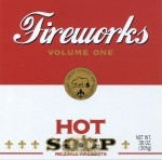 Hot Soup Records Presents - Fireworks Volume One