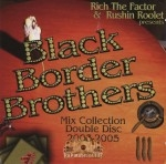 Rich The Factor & Rushin Roolet Presents - Black Border Brothers: Mix Collection Double Disc 2003-2005