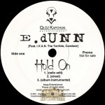 E. Dunn - Hold On / It Get's Dangerous