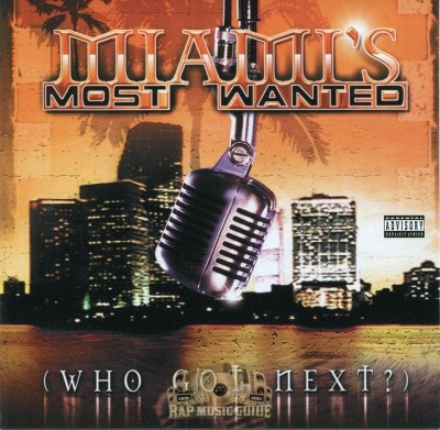 Miamis Most Wanted - Who Got Next?