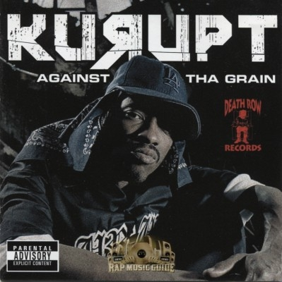 Kurupt - Against Tha Grain