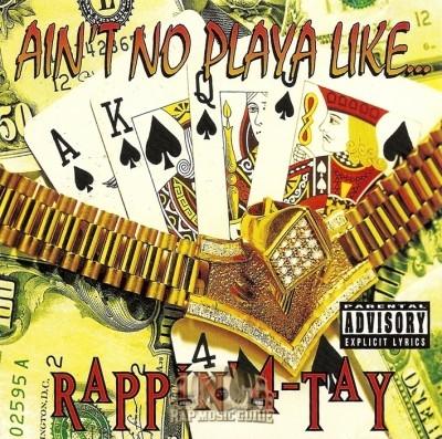 Rappin' 4-Tay - Ain't No Playa Like...