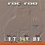 Roc Roo - Let Me Be