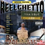 Reel Ghetto - Real Ghetto Thoughts