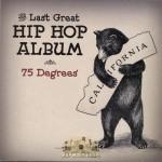 75 Degrees - The Last Great Hip Hop Album