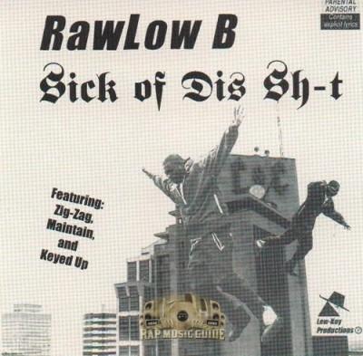 Rawlow B - Sick Of Dis Shit