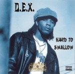D.E.X. - Hard To Swallow