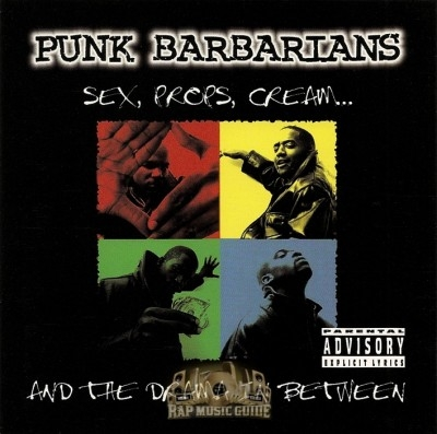 Punk Barbarians - Sex, Props, Cream And The Drama In Between