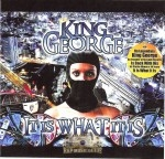 King George - It Is What It Is