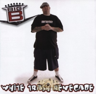 Big B - White Trash Renegade