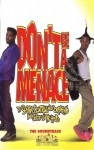 Don't Be A Menace To South Central While Drinking Your Juice In The Hood - The Soundtrack