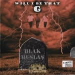 Blak Huslas - Will I Be That G