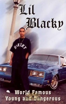 Lil Blacky - World Famous Young & Dangerous