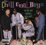 The Chill Deal Boyz - Hip Hop Ain't Nothin' But A Party