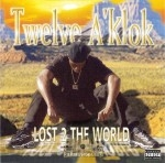 Twelve A' Klok - Lost 2 The World