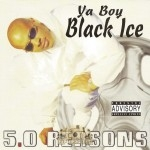 Ya Boy Black Ice - 5.0 Reasons
