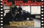 The WhoRidas - Talkin' Bout' Bank