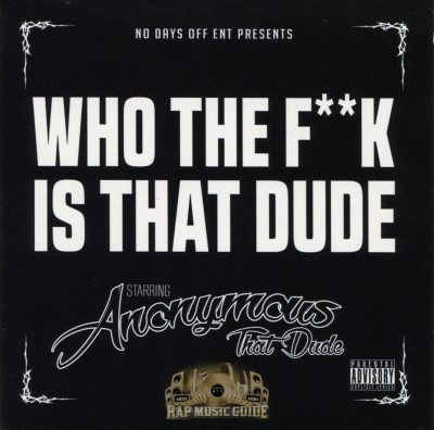 Anonymous That Dude - Who The Fuck Is That Dude
