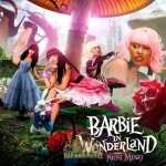 Nicki Minaj - Barbie In Wonderland