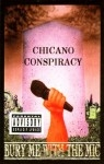 Chicano Conspiracy - Bury Me With The Mic