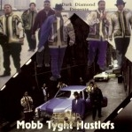 Dark Diamond Presents - Mobb Tyght Hustlers