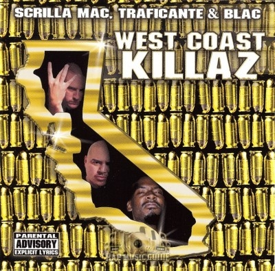 Scrilla Mac, Traficante & Blac - West Coast Killaz