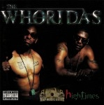 The WhoRidas - High Times