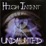 High Intent - Undaunted