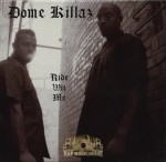 Dome Killaz - Ride Wit Me