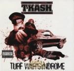 T-K.A.S.H - Turf War Syddrome