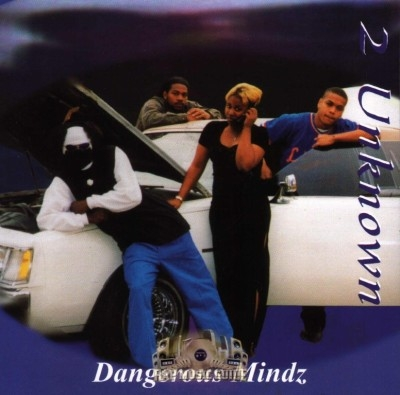 2 Unknown - Dangerous Mindz