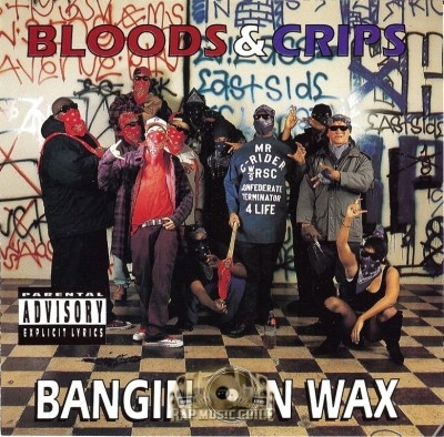Bloods & Crips - Bangin On Wax