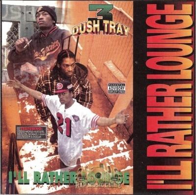 Dush Tray - I'll Rather Lounge