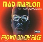 Mad Marlon - Frown On My Face