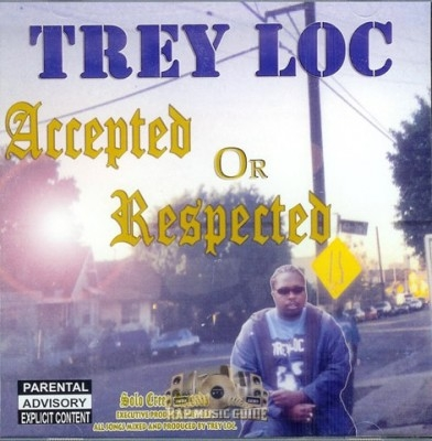 Trey Loc - Accepted Or Respected