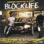 Money Makin S-Dot - Block Life