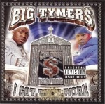 Big Tymers - I Got That Work