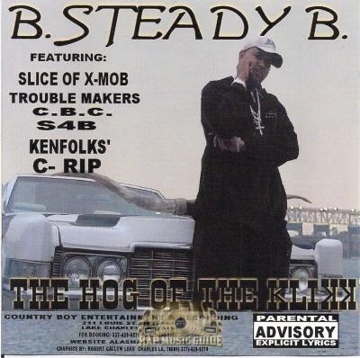 B.Steady B. - The Hog Of The Klikk